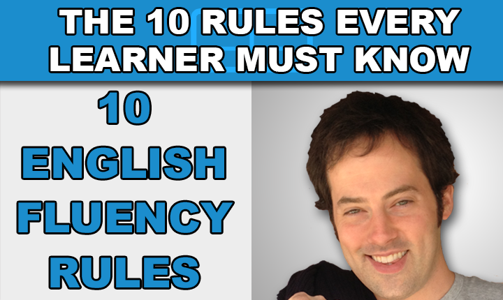 10 English Fluency Rules - TOP 5 KÊNH YOUTUBE LUYỆN IELTS SPEAKING HAY NHẤT