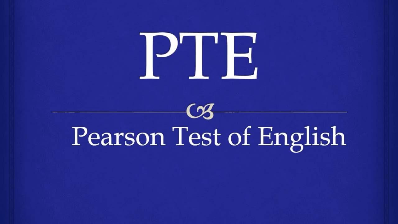 PTE là gì Tất cả về PTE bạn cần phải biết